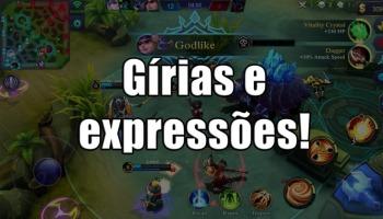 Aprenda todas as gírias e expressões usadas em Mobile Legends!