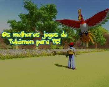 Os 11 melhores jogos de Pokémon para PC!