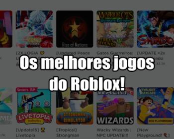 Os 20 melhores jogos de Roblox que você precisa conhecer!