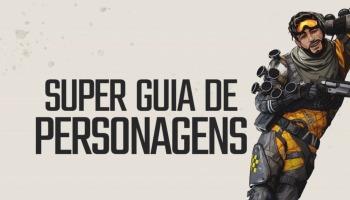 Super guia de personagens de Apex Legends: habilidades e dicas!