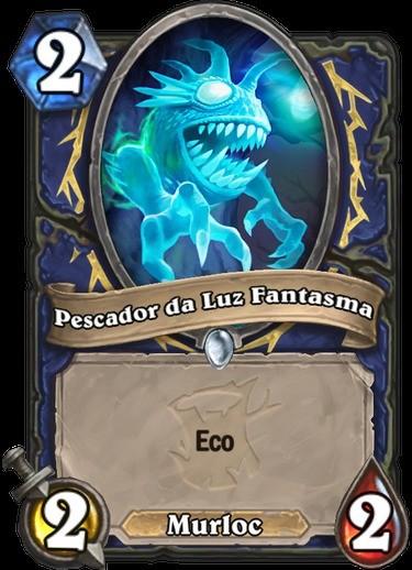 Pescador da Luz Fantasma - Hearthstone